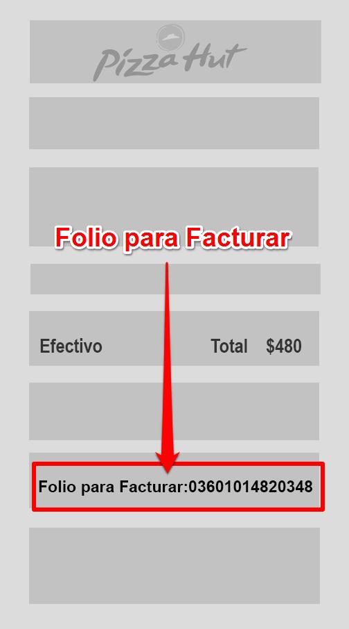 Pizza hut PASO 1 Identifica el Folio para FacturarFolio para Facturación.